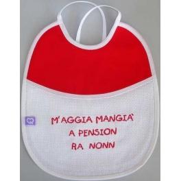 """Bavetta con frase ricamata """"M'Aggia Mangià a Pension ra Nonn"""""""