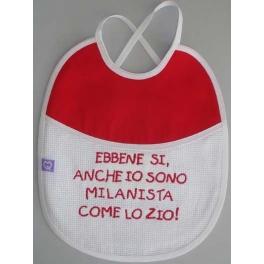 """Bavetta con frase ricamata """"Ebbene Si, anche io sono Milanista come lo Zio!"""""""