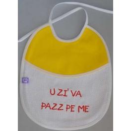 """Bavetta con frase ricamata """"U Zì va pazz pe Me"""""""